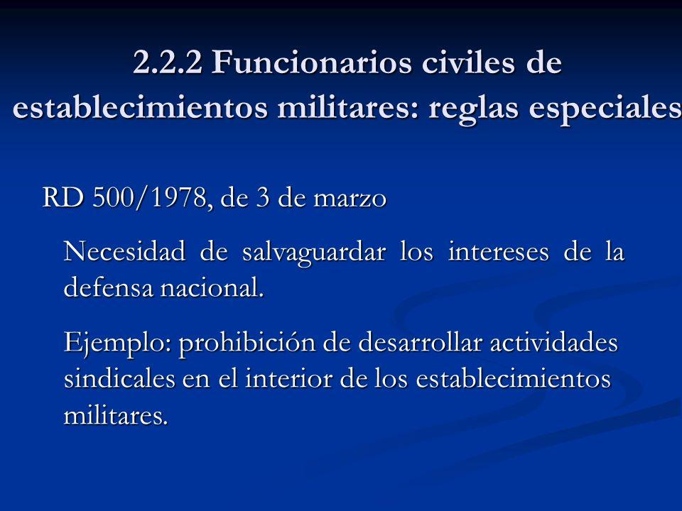 2.2.2 Funcionarios civiles de establecimientos militares: reglas especiales