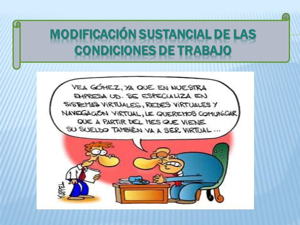 MODIFICACIÓN SUSTANCIAL DE LAS CONDICIONES DE TRABAJO