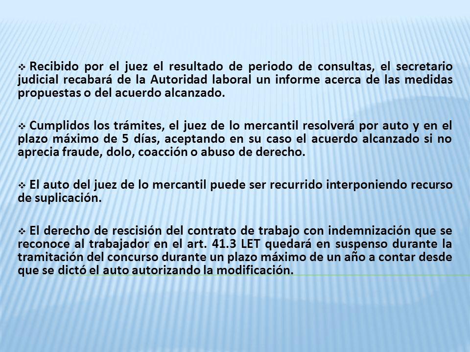 Recibido por el juez el resultado de periodo de consultas, el secretario judicial recabará de la Autoridad laboral un informe acerca de las medidas propuestas o del acuerdo alcanzado.