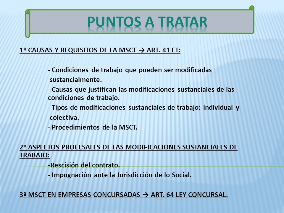 PUNTOS A TRATAR 1º CAUSAS Y REQUISITOS DE LA MSCT → ART. 41 ET: