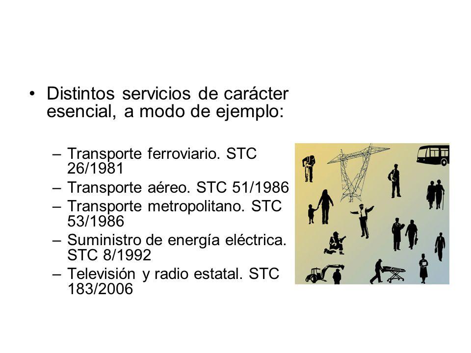 Distintos servicios de carácter esencial, a modo de ejemplo:
