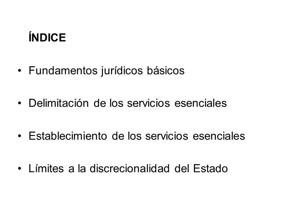 ÍNDICE Fundamentos jurídicos básicos. Delimitación de los servicios esenciales. Establecimiento de los servicios esenciales.