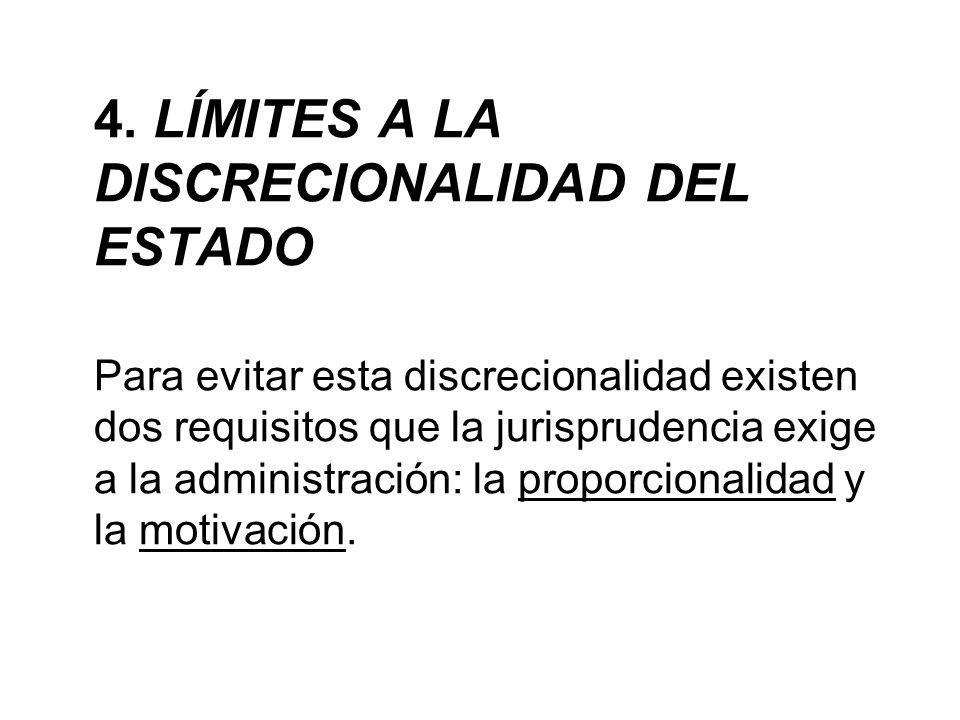 4. LÍMITES A LA DISCRECIONALIDAD DEL ESTADO