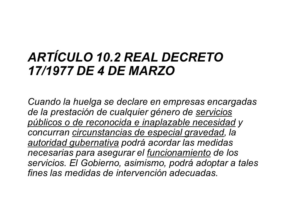 ARTÍCULO 10.2 REAL DECRETO 17/1977 DE 4 DE MARZO
