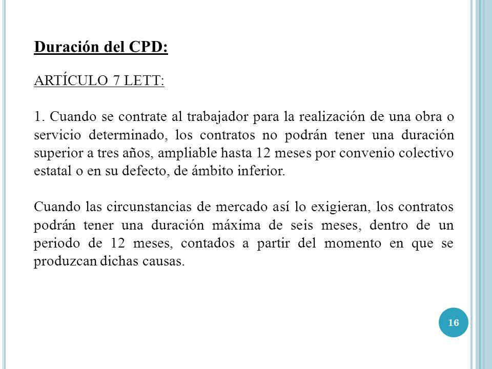 Duración del CPD: ARTÍCULO 7 LETT: