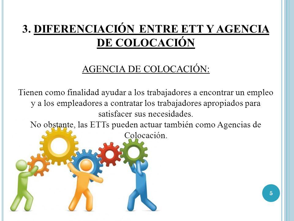 3. DIFERENCIACIÓN ENTRE ETT Y AGENCIA DE COLOCACIÓN