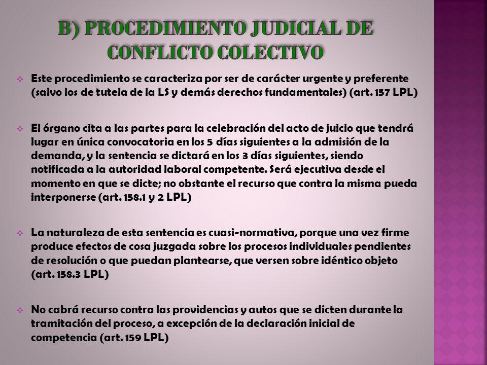 b) Procedimiento judicial de conflicto colectivo