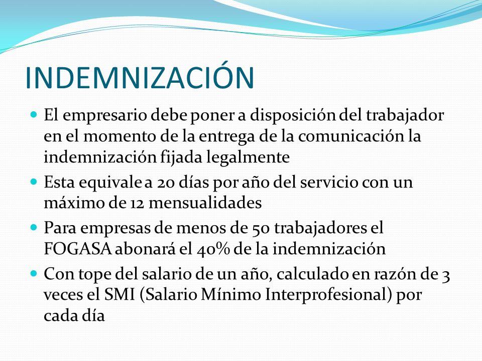 INDEMNIZACIÓN El empresario debe poner a disposición del trabajador en el momento de la entrega de la comunicación la indemnización fijada legalmente.