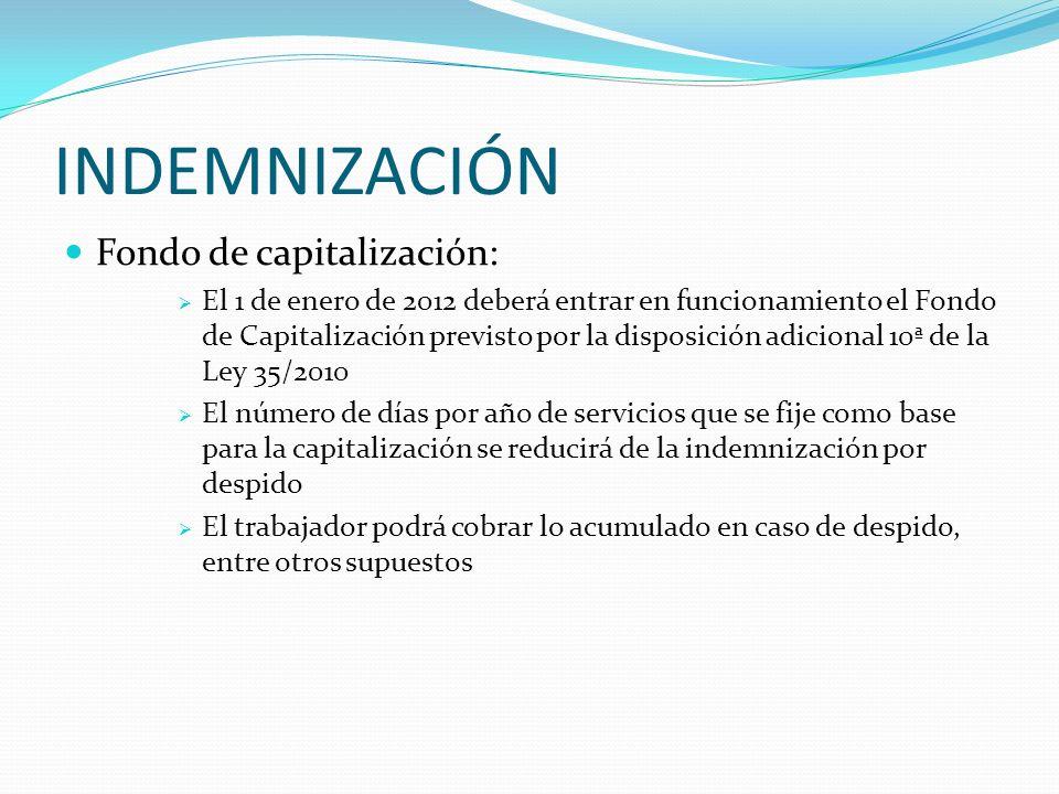 INDEMNIZACIÓN Fondo de capitalización: