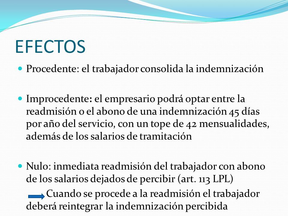 EFECTOS Procedente: el trabajador consolida la indemnización