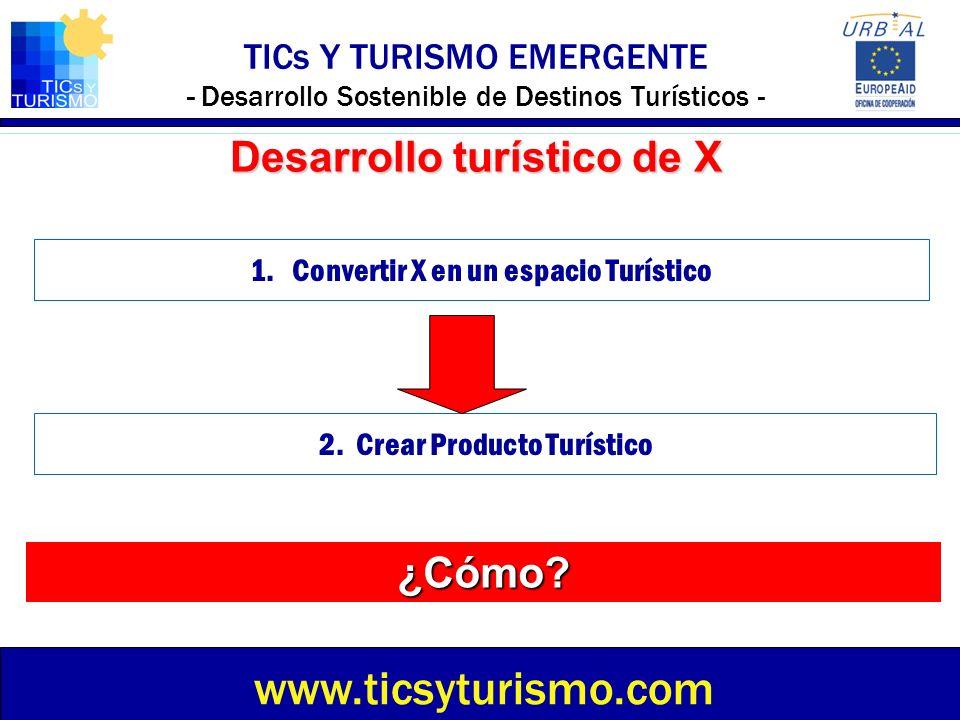 www.ticsyturismo.com Desarrollo turístico de X ¿Cómo
