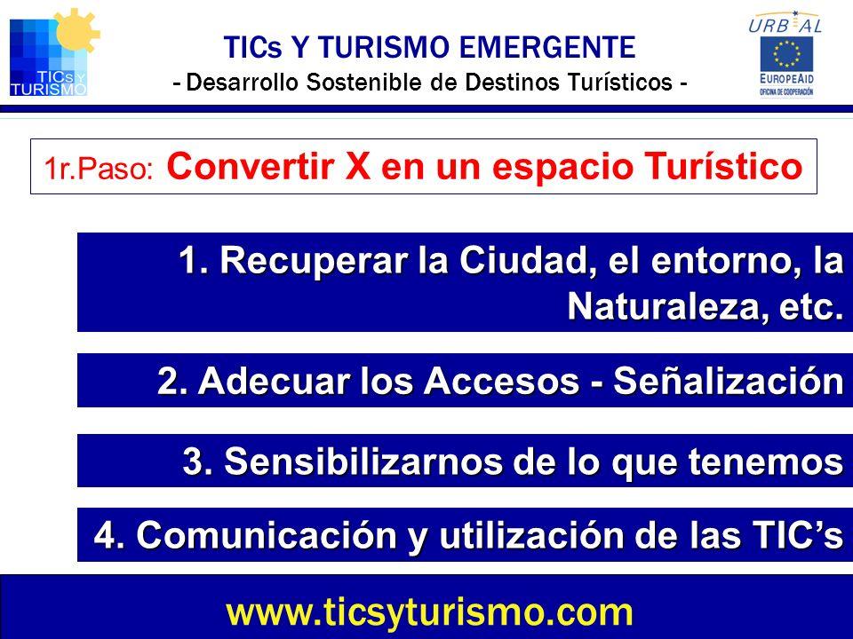 1r.Paso: Convertir X en un espacio Turístico