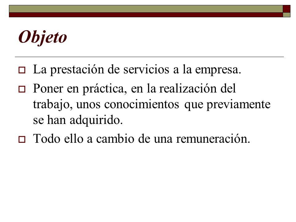 Objeto La prestación de servicios a la empresa.