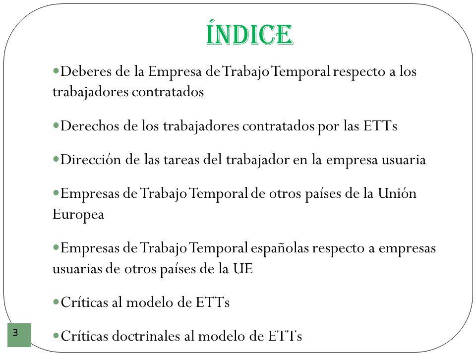 Índice Deberes de la Empresa de Trabajo Temporal respecto a los trabajadores contratados. Derechos de los trabajadores contratados por las ETTs.