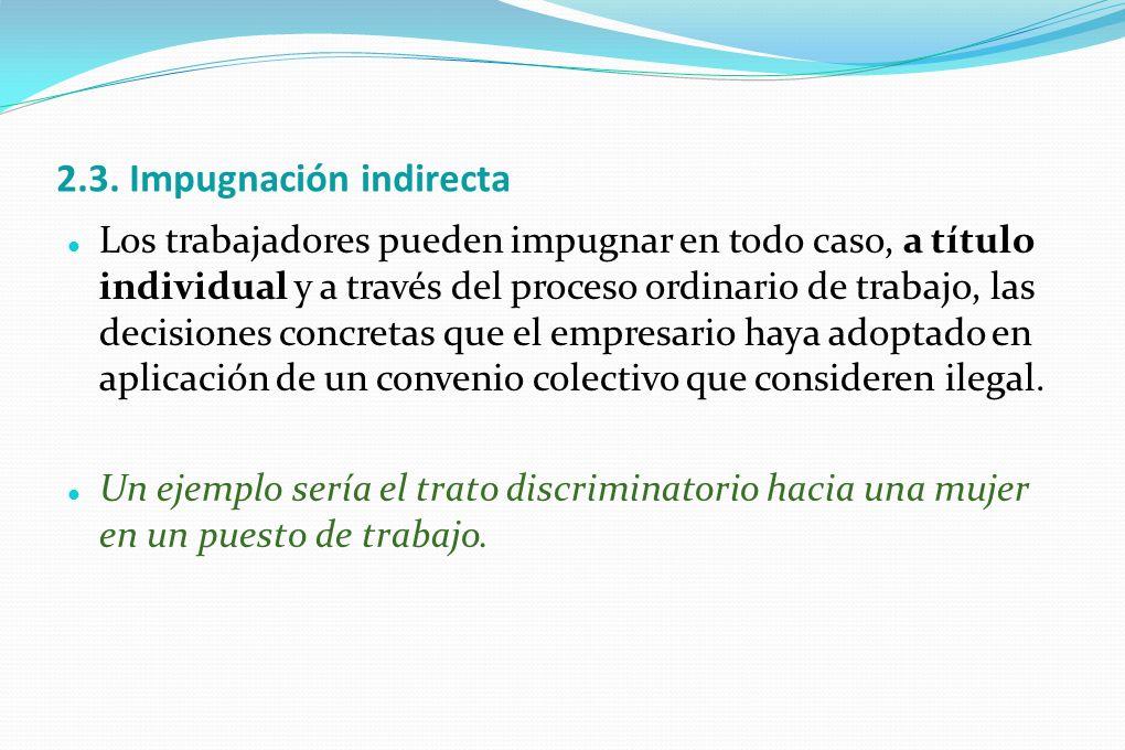 2.3. Impugnación indirecta