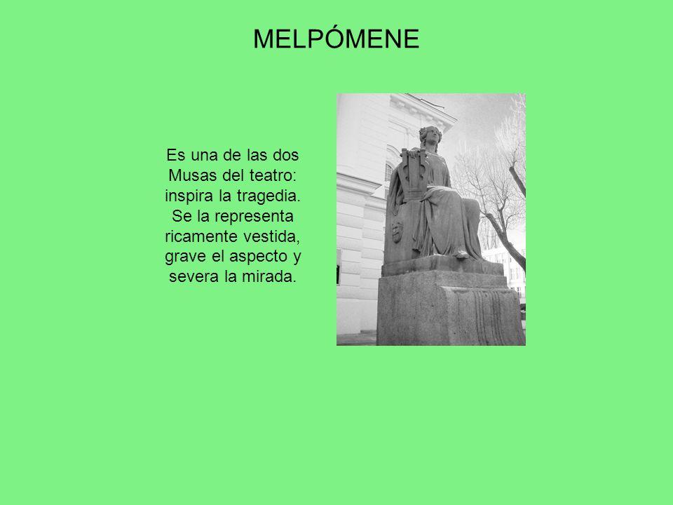 MELPÓMENE Es una de las dos Musas del teatro: inspira la tragedia.
