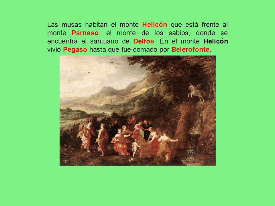 Las musas habitan el monte Helicón que está frente al monte Parnaso, el monte de los sabios, donde se encuentra el santuario de Delfos.