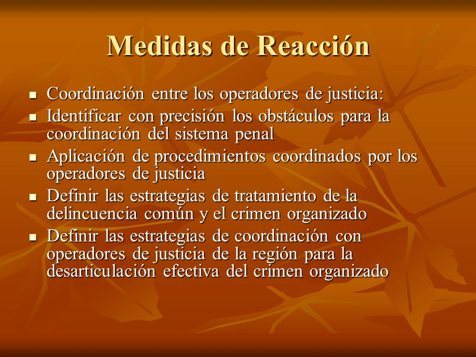 Medidas de Reacción Coordinación entre los operadores de justicia: