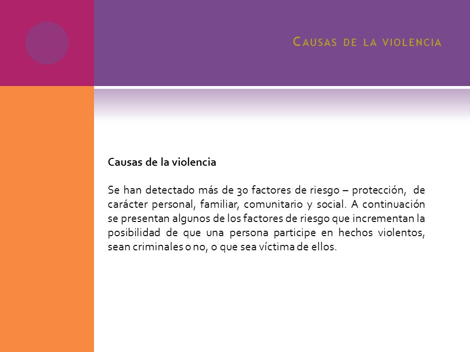 Causas de la violencia Causas de la violencia