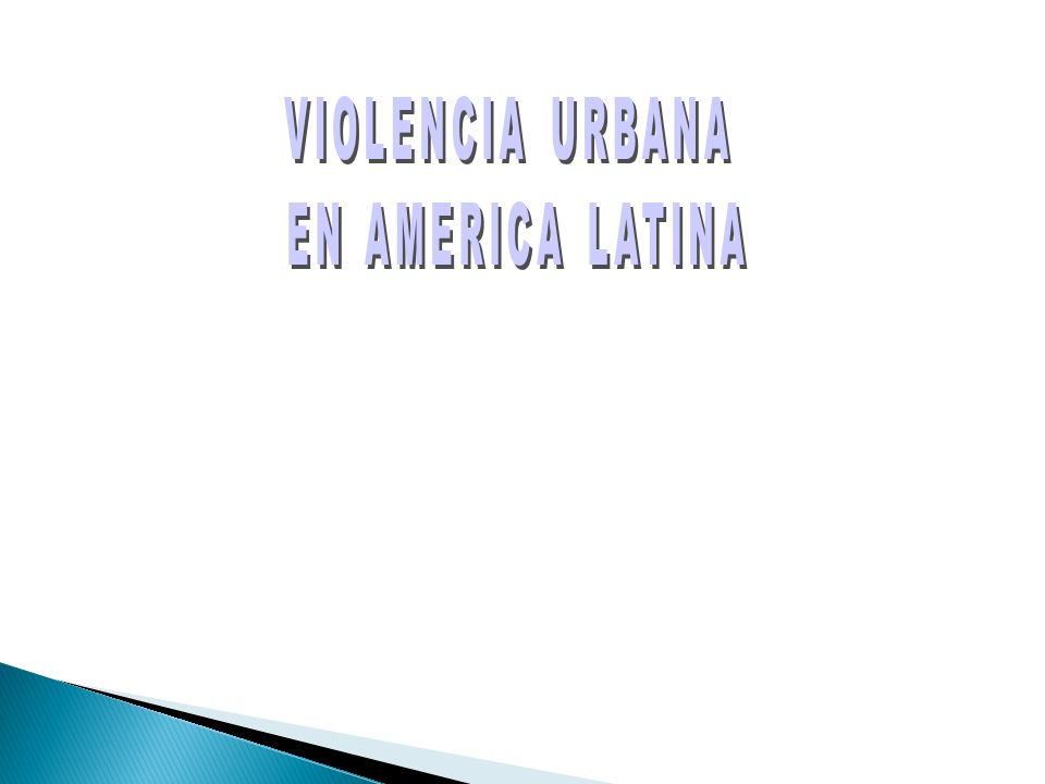VIOLENCIA URBANA EN AMERICA LATINA