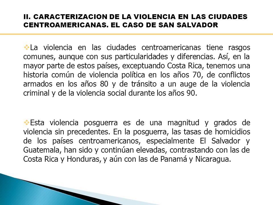 II. CARACTERIZACION DE LA VIOLENCIA EN LAS CIUDADES CENTROAMERICANAS