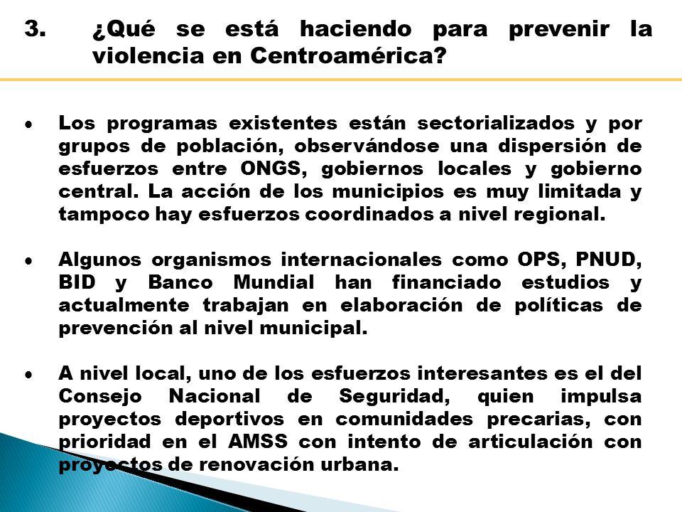 3. ¿Qué se está haciendo para prevenir la violencia en Centroamérica