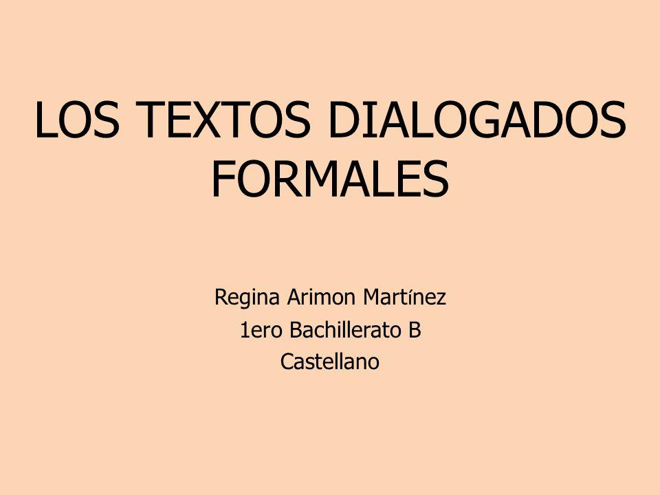 LOS TEXTOS DIALOGADOS FORMALES