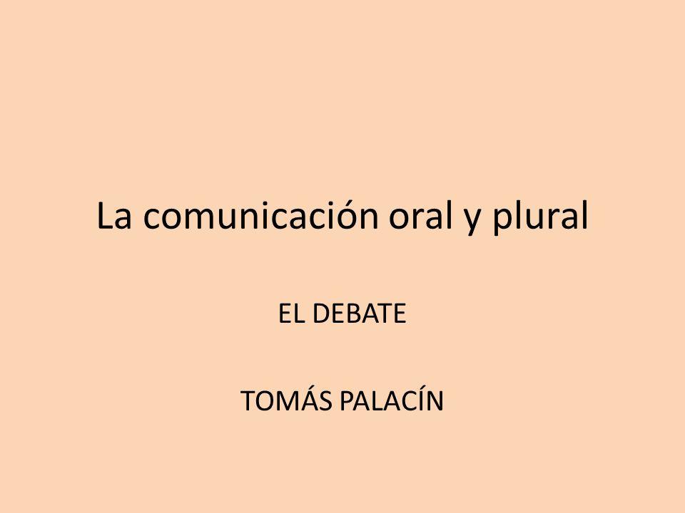 La comunicación oral y plural