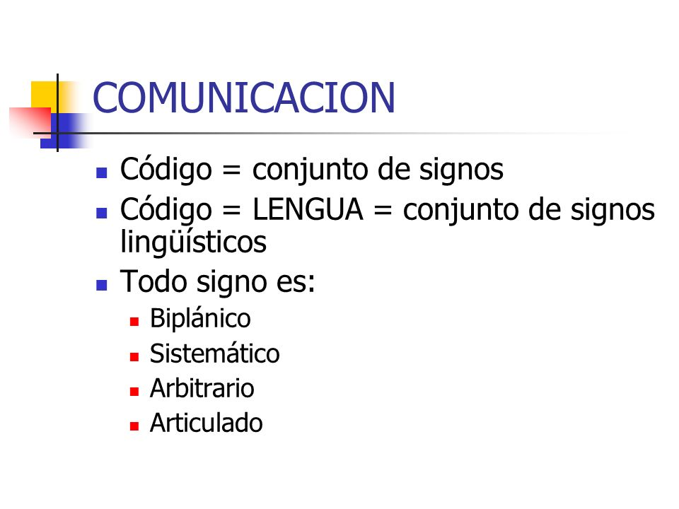 COMUNICACION Código = conjunto de signos
