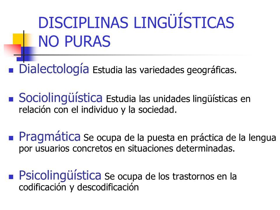 DISCIPLINAS LINGÜÍSTICAS NO PURAS