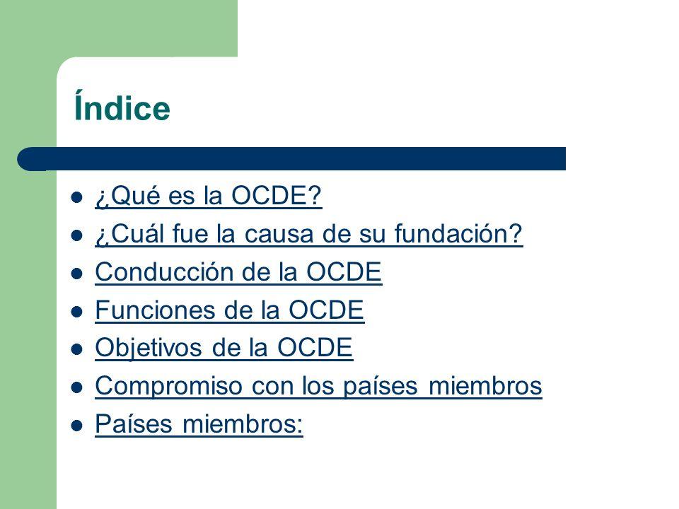 Índice ¿Qué es la OCDE ¿Cuál fue la causa de su fundación