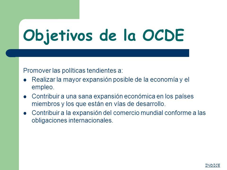Objetivos de la OCDE Promover las políticas tendientes a: