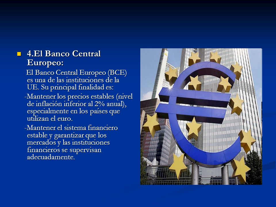 4.El Banco Central Europeo: