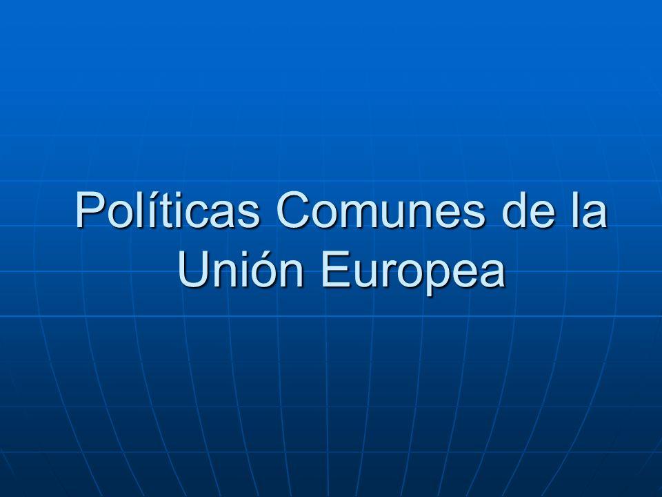 Políticas Comunes de la Unión Europea