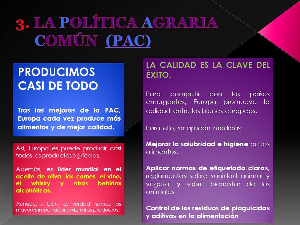 3. LA POLÍTICA AGRARIA COMÚN (PAC)
