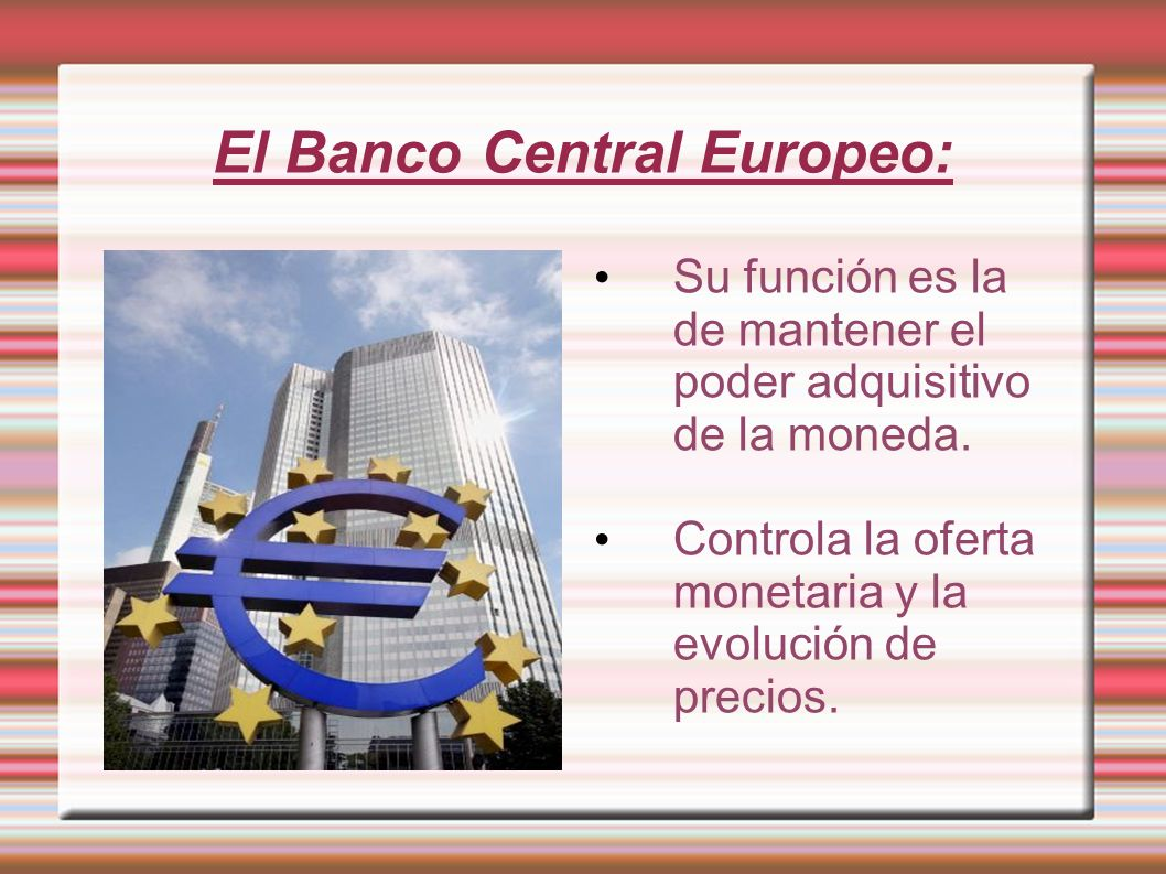 El Banco Central Europeo: