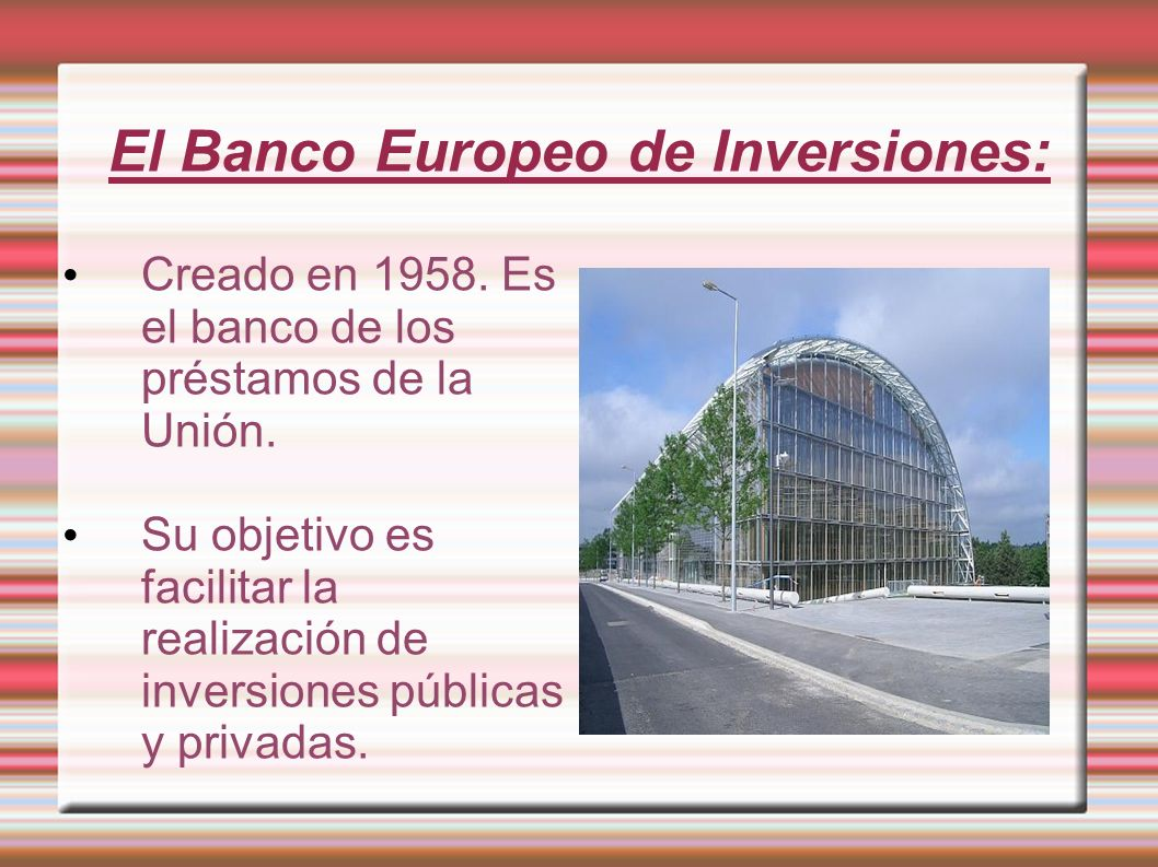 El Banco Europeo de Inversiones: