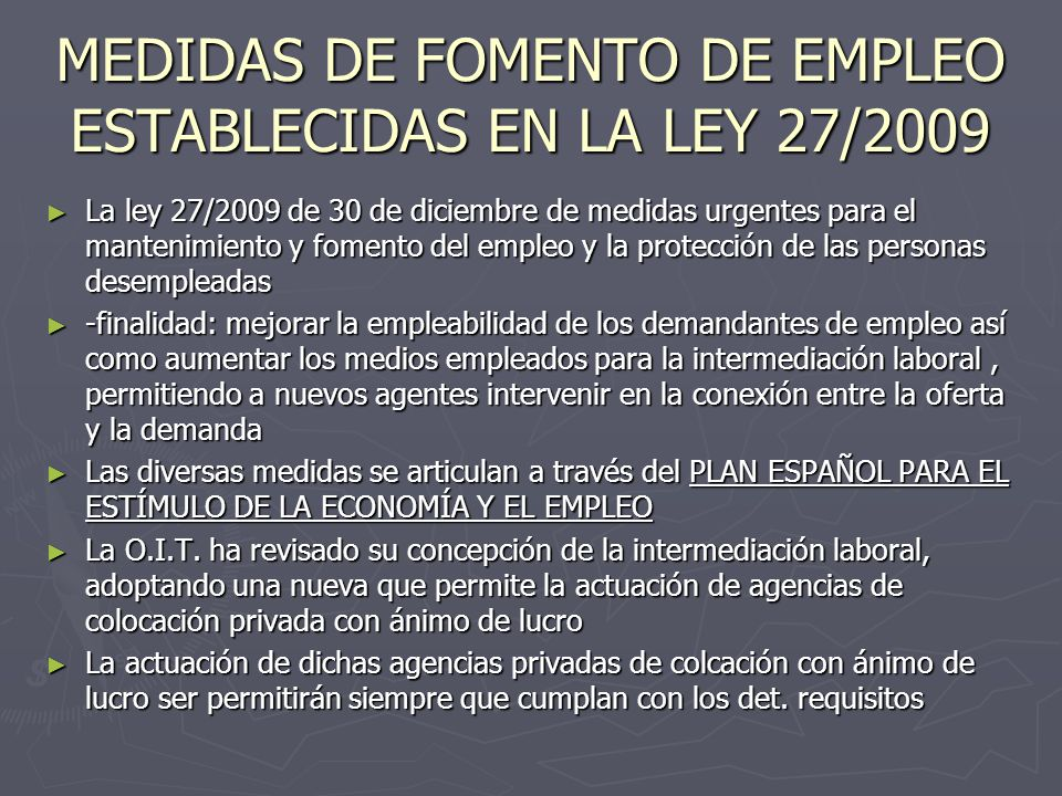 MEDIDAS DE FOMENTO DE EMPLEO ESTABLECIDAS EN LA LEY 27/2009