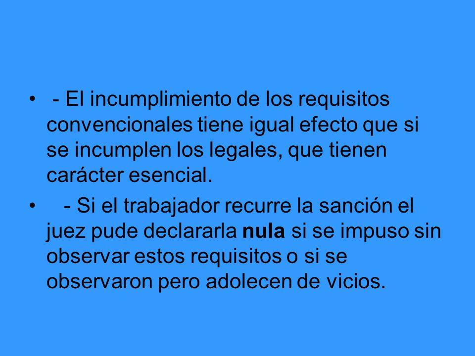 - El incumplimiento de los requisitos convencionales tiene igual efecto que si se incumplen los legales, que tienen carácter esencial.