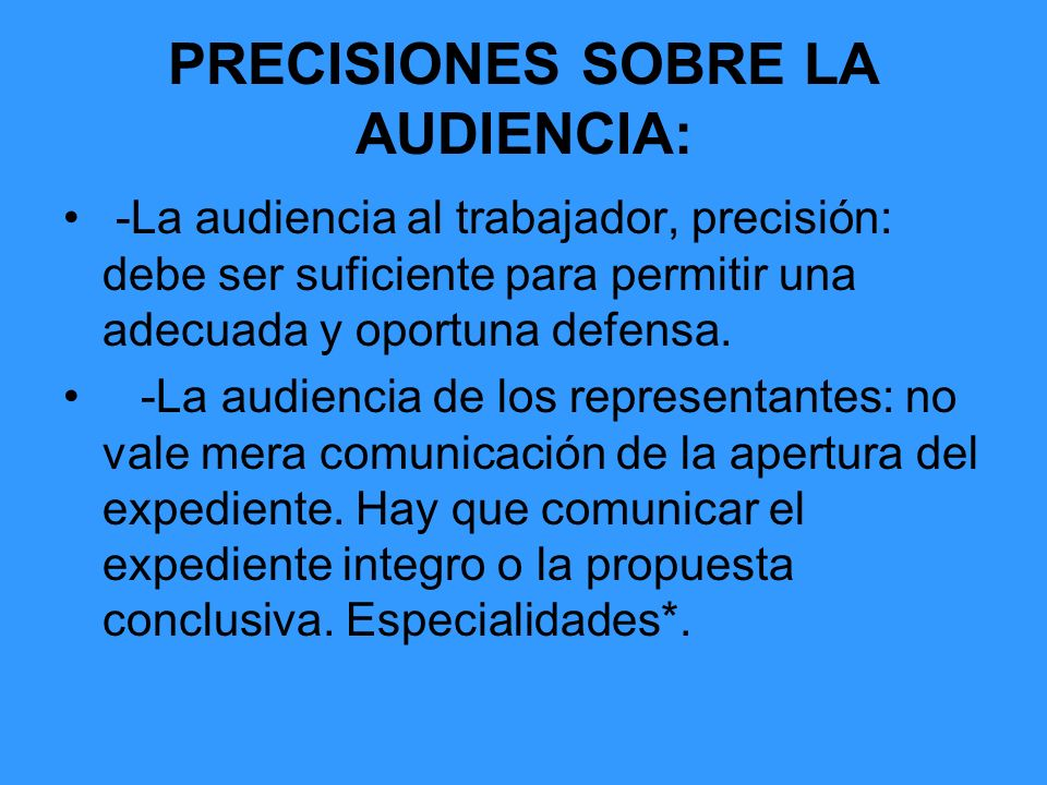 PRECISIONES SOBRE LA AUDIENCIA: