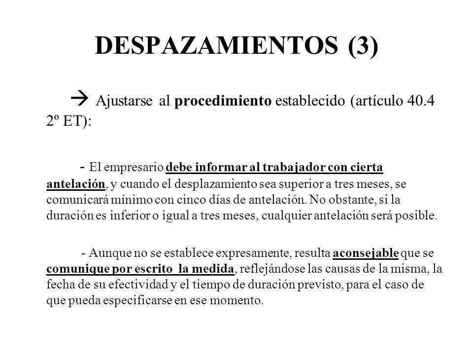 DESPAZAMIENTOS (3)  Ajustarse al procedimiento establecido (artículo 40.4 2º ET):