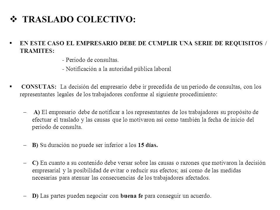 TRASLADO COLECTIVO: EN ESTE CASO EL EMPRESARIO DEBE DE CUMPLIR UNA SERIE DE REQUISITOS / TRAMITES: - Periodo de consultas.