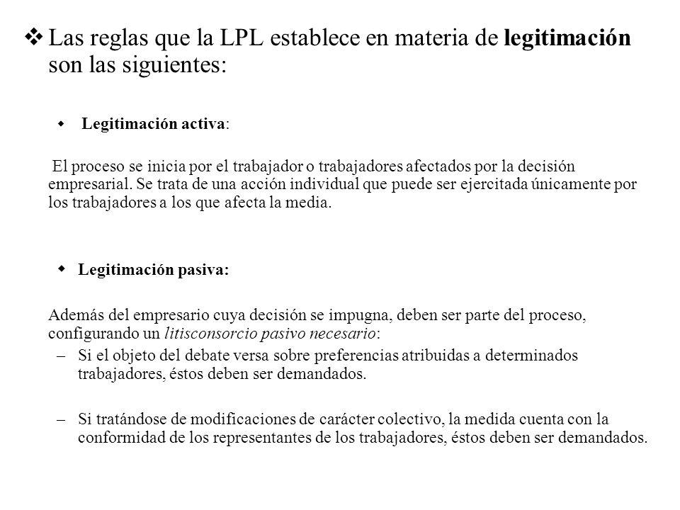 Las reglas que la LPL establece en materia de legitimación son las siguientes: