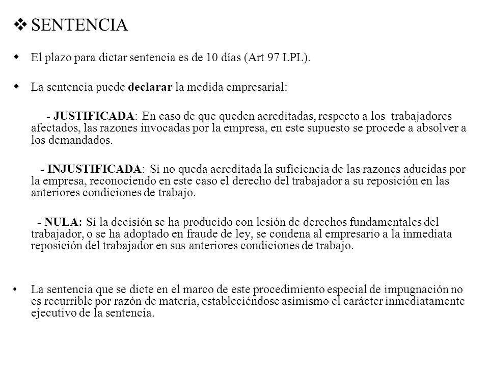 SENTENCIA El plazo para dictar sentencia es de 10 días (Art 97 LPL).