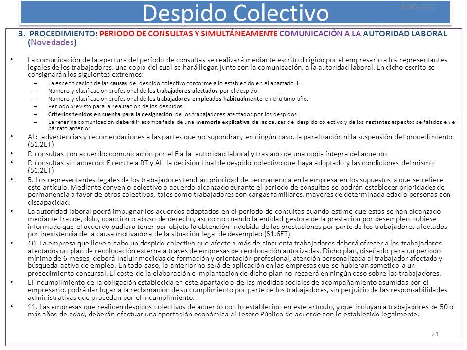 Despido Colectivo MNG-2012. 3. PROCEDIMIENTO: PERIODO DE CONSULTAS Y SIMULTÁNEAMENTE COMUNICACIÓN A LA AUTORIDAD LABORAL (Novedades)