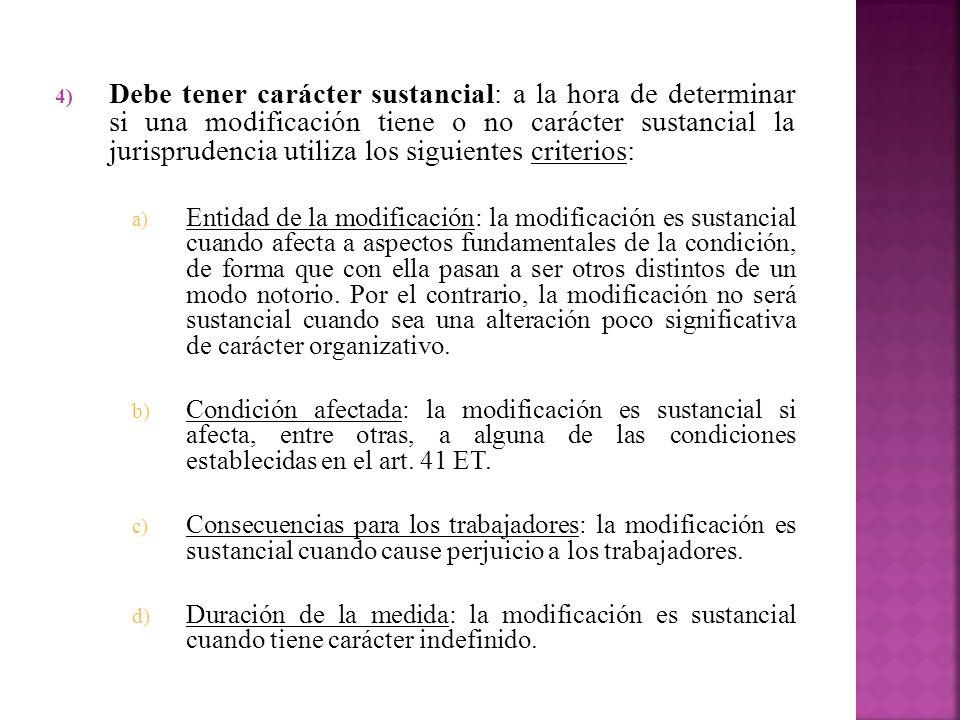 Debe tener carácter sustancial: a la hora de determinar si una modificación tiene o no carácter sustancial la jurisprudencia utiliza los siguientes criterios:
