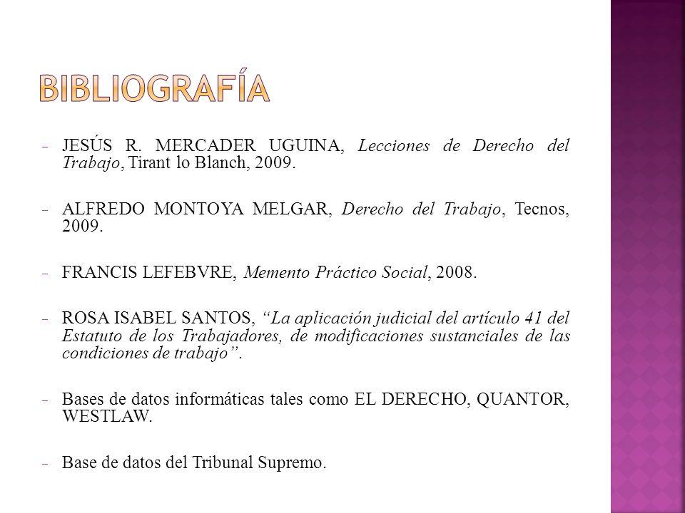 BIBLIOGRAFÍAJESÚS R. MERCADER UGUINA, Lecciones de Derecho del Trabajo, Tirant lo Blanch, 2009.