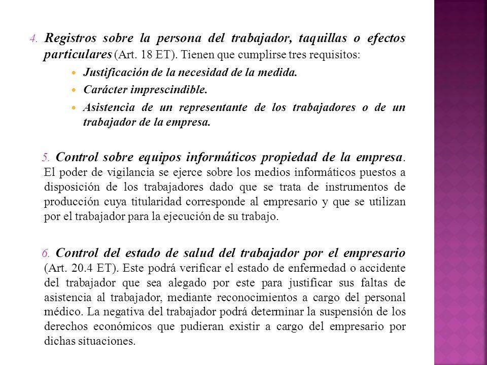 4. Registros sobre la persona del trabajador, taquillas o efectos particulares (Art. 18 ET). Tienen que cumplirse tres requisitos:
