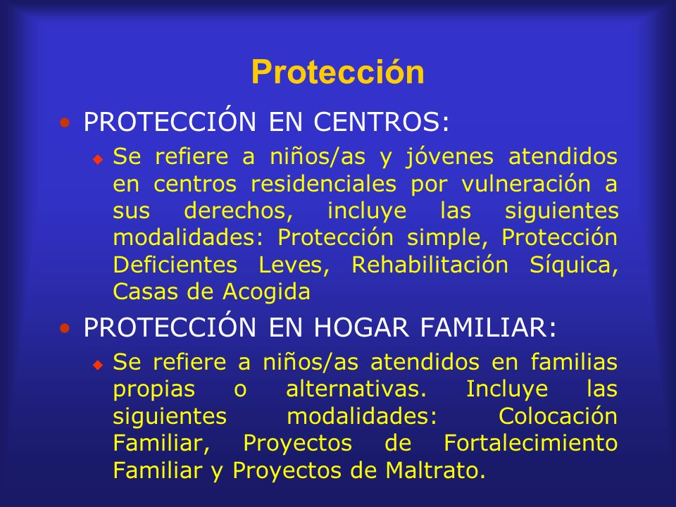 Protección PROTECCIÓN EN CENTROS: PROTECCIÓN EN HOGAR FAMILIAR:
