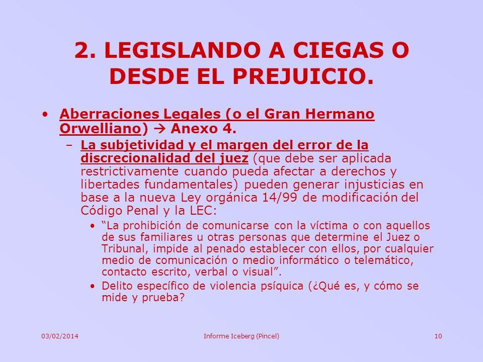 2. LEGISLANDO A CIEGAS O DESDE EL PREJUICIO.